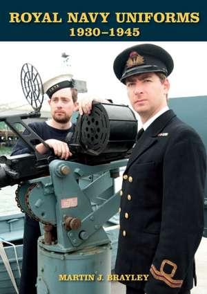 Brayley, M: Royal Navy Uniforms 1930-1945 imagine