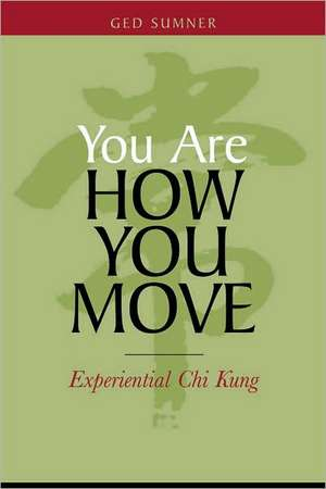 You Are How You Move de Ged Sumner