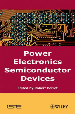 Power Electronics Semiconductor Devices de Robert Perret