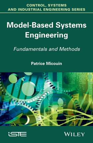Model Based Systems Engineering: Fundamentals and Methods de Patrice Micouin