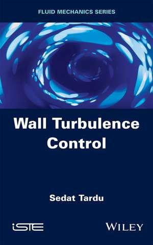 Wall Turbulence Control de Sedat Tardu