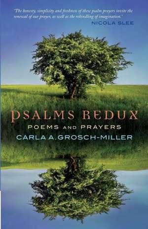 Psalms Redux de Carla Grosch-Miller