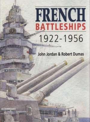 French Battleships 1922-1956 de John Jordan