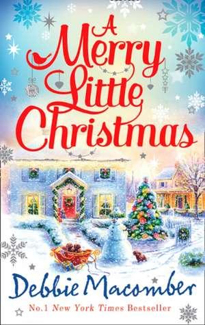 A Merry Little Christmas de Debbie Macomber
