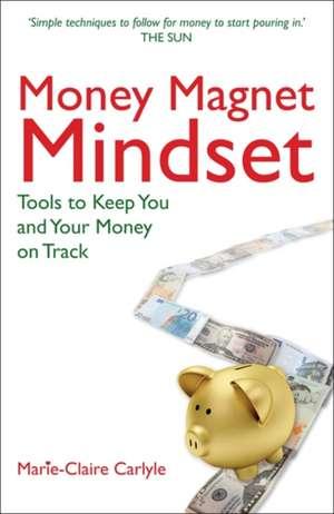 Money Magnet Mindset de Marie-Claire Carlyle