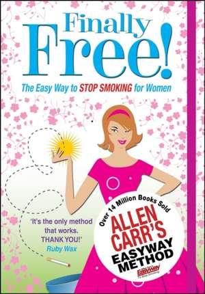 Finally Free! de Allen Carr