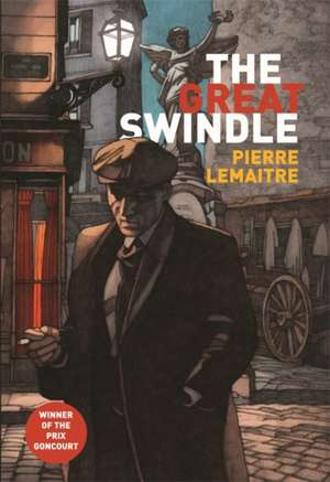 The Great Swindle de Pierre Lemaitre