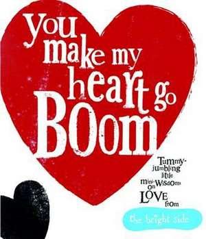 You Make My Heart Go Boom!