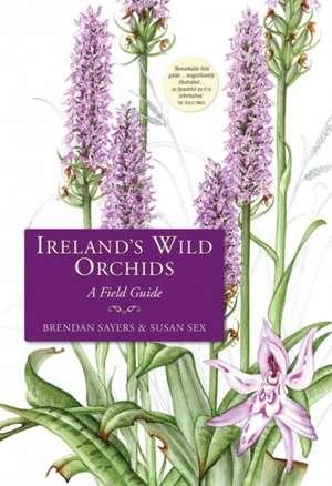 Ireland's Wild Orchids de Brendan Sayers