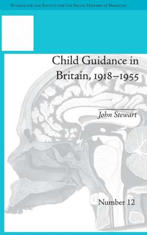 Child Guidance in Britain, 1918-1955