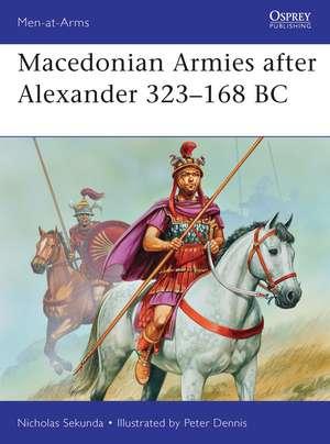 Macedonian Armies after Alexander 323–168 BC de Nicholas Sekunda