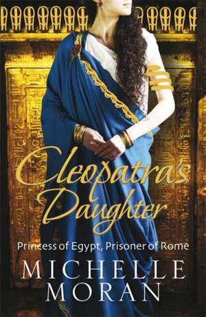 Cleopatra's Daughter de Michelle Moran