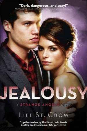 Strange Angels: Jealousy de Lili St. Crow
