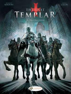 Last Templar Vol. 1, The: The Encoder de Raymond Khoury