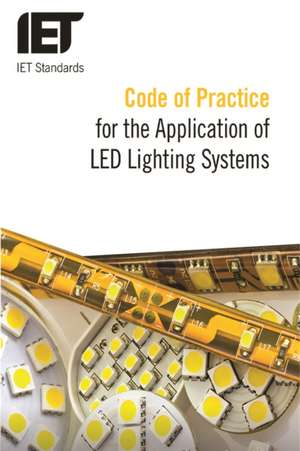 Code of Practice for the Application of LED Lighting Systems de  The Institution Of Engineering And Technology