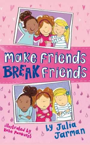 Make Friends, Break Friends