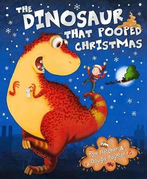The Dinosaur That Pooped Christmas! de Tom Fletcher