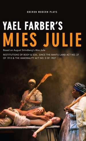Mies Julie: Based on August Strindberg's Miss Julie de Yael Farber