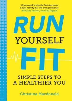 Run Yourself Fit de Christina Macdonald