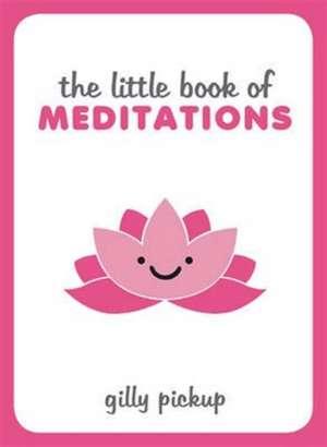 Pickup, G: The Little Book of Meditations imagine