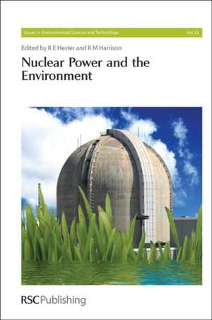 Nuclear Power and the Environment de R. E. Hester