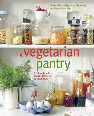 The Vegetarian Pantry: Fresh and modern meat-free recipes de Chloe Coker