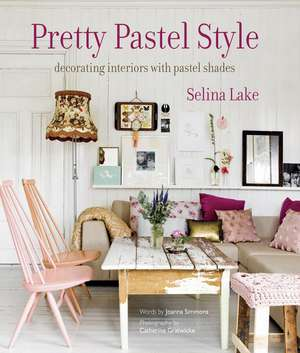 Pretty Pastel Style: Decorating interiors with pastel shades de Selina Lake