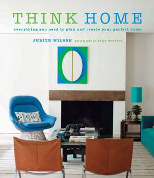 Think Home: Easy thought processes for a streamlined home. de Judith Wilson