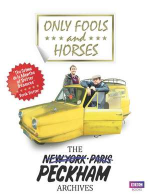 Only Fools and Horses: The Peckham Archives de Rod Green