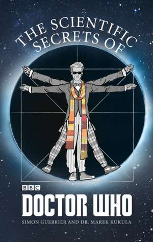 The Scientific Secrets of Doctor Who de Simon Guerrier