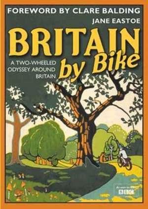 Britain by Bike de Jane Eastoe