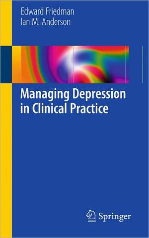 Managing Depression in Clinical Practice de Edward S. Friedman