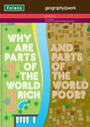 geography@work3: Why are parts of the world rich... Student Book
