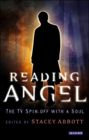 Reading Angel: The TV Spin-off with a Soul de Stacey Abbott