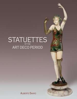 Statuettes of the Art Deco Period de Alberto Shayo