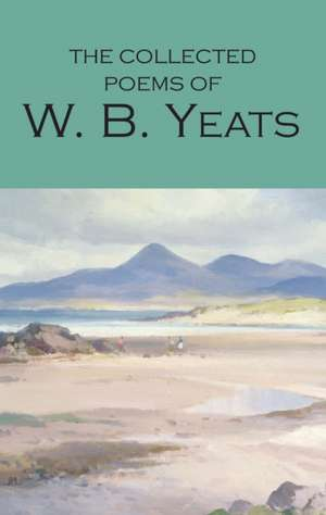 Collected Poems of W.B. Yeats: With an Introduction and Bibliography de W. B. Yeats