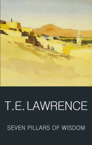 Seven Pillars of Wisdom de T. E. Lawrence