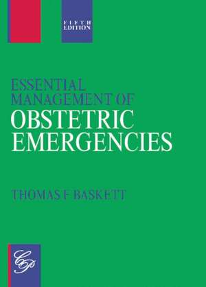 Essential Management of Obstetric Emergencies