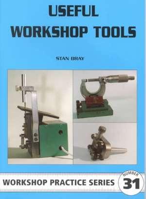 Useful Workshop Tools de Stan Bray