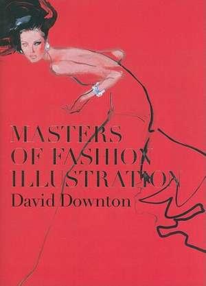 Masters of Fashion Illustration de David Downton