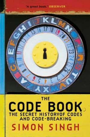 The Code Book: The Secret History of Codes and Code-Breaking de Dr. Simon Singh