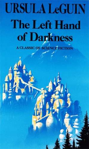 The Left Hand of Darkness de Ursula K. Le Guin