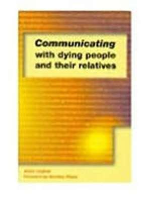 Communicating with Dying People and Their Relatives