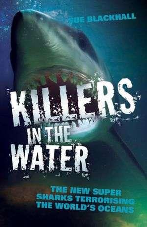 Killers in the Water de Sue Blackhall