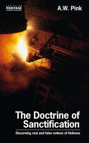 The Doctrine of Sanctification:  A Resource Book for Family Devotions de Arthur Pink