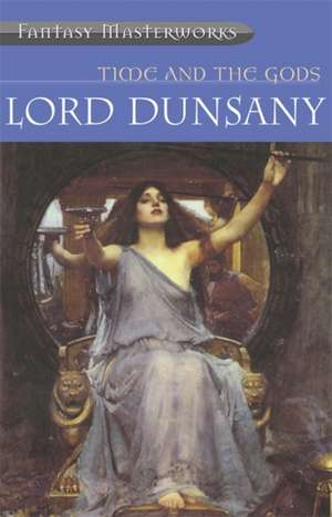 Time and the Gods de Lord Dunsany
