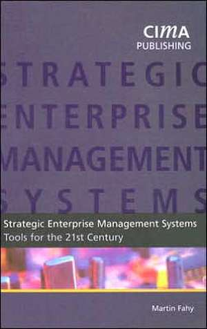 Strategic Enterprise Management: Tools for the 21st century de  Martin Fahy