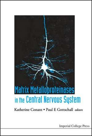 Matrix Metalloproteinases in the Central Nervous System de Katherine Conant