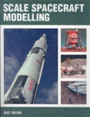 Scale Spacecraft Modelling de Matt Irvine