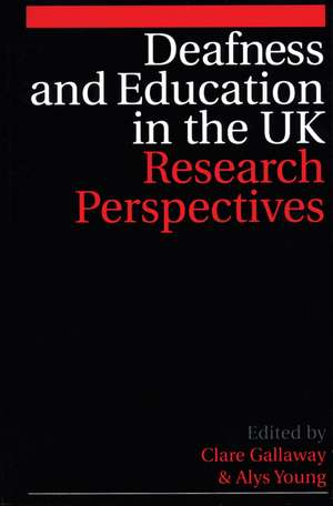 Deafness and Education in the UK: Research Perspectives de Clare Gallaway